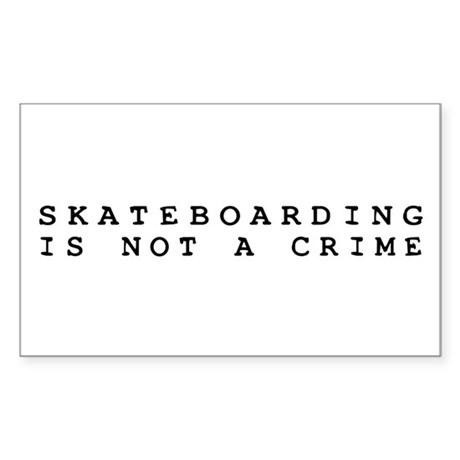 Skateboarding is Not a Crime Rectangle Sticker