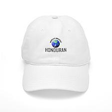 World's Greatest HONDURAN Baseball Cap