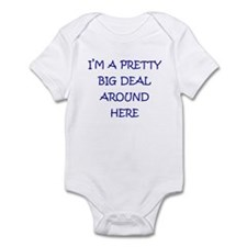 Big deal around here Infant Bodysuit