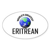 World's Greatest ERITREAN Oval Decal
