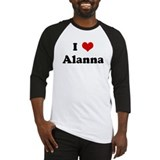 I Love Alanna Baseball Jersey