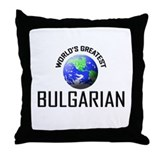 World's Greatest BULGARIAN Throw Pillow