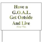 GOAL - Get Outside And Live Yard Sign