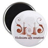 "Violinists ARE creative! 2.25"" Magnet (10 pack)"