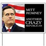 Mitt Romney Crazy Yard Sign