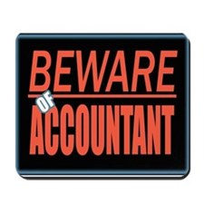 Beware of Accountant Mousepad