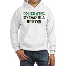 DON'T MESS WITH ME (DAD HUNTE Hoodie Sweatshirt