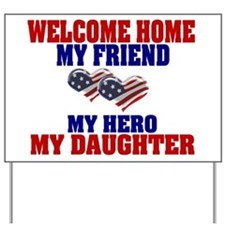my daughter welcome home  Yard Sign