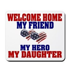 my daughter welcome home Mousepad