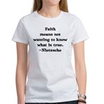 Faith means not wanting to kn Women's T-Shirt