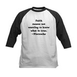 Faith means not wanting to kn Kids Baseball Jersey