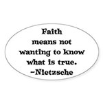 Faith means not wanting to kn Oval Sticker