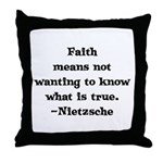 Faith means not wanting to kn Throw Pillow
