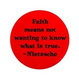 "Faith means not wanting to kn 3.5"" Button"