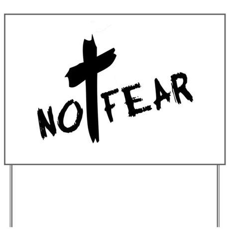 No Fear Yard Sign