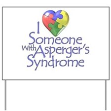 Someone w/Asperger's Yard Sign