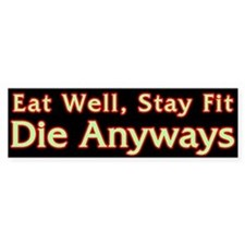 Eat Well... Bumper Bumper Sticker