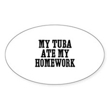 my Tuba ate my homework Oval Decal