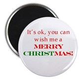 Wish me a Merry Christmas Magnet