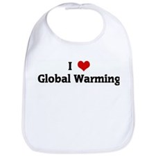 I Love Global Warming Bib