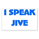 I Speak Jive Rectangle Decal