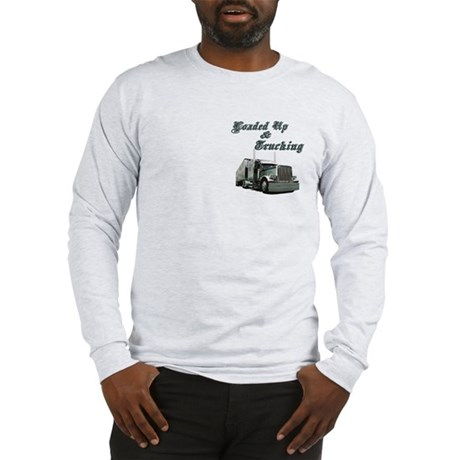 Loaded Up &amp; Trucking Long Sleeve T-Shirt