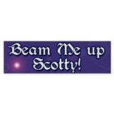 Beam Me Up Scotty! Bumper Bumper Sticker