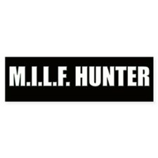 M.I.L.F. Hunter Bumper Bumper Sticker
