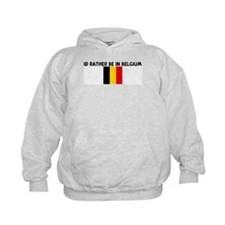 ID RATHER BE IN BELGIUM Hoodie