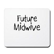 Future Midwive Mousepad