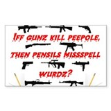 If guns kill people, then pen Sticker (Rectangular