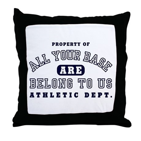 Property of All your base Throw Pillow