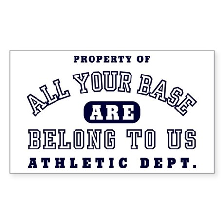 Property of All your base Rectangle Sticker