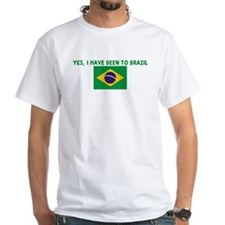 YES I HAVE BEEN TO BRAZIL White T-Shirt