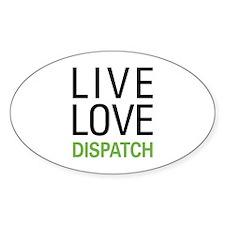 Live Love Dispatch Decal