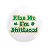 Kiss Me I'm Shitfaced 3.5&quot; Button (100 pack)