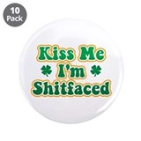 "Kiss Me I'm Shitfaced 3.5"" Button (10 pack)"