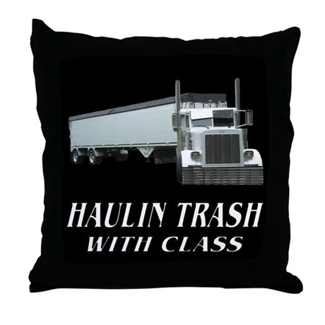 Haulin Trash With Class Throw Pillow