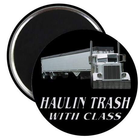 Haulin Trash With Class Magnet