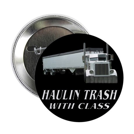 "Haulin Trash With Class 2.25"" Button (10 pack)"