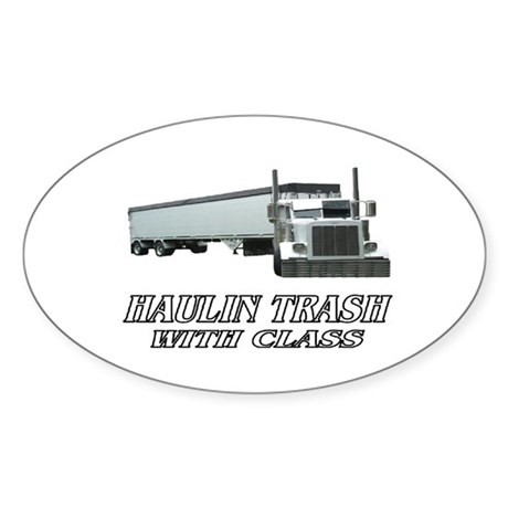Haulin Trash With Class Oval Sticker