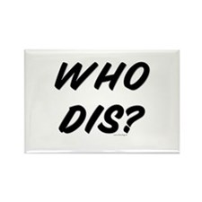 Who Dis? Rectangle Magnet (100 pack)