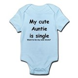 My cute Auntie is single. Wa Infant Bodysuit