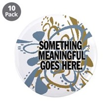 "Something meaningful goes her 3.5"" Button (10 pack"