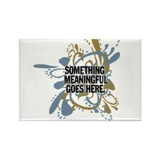 Something meaningful goes her Rectangle Magnet (10