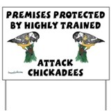 Attack Chickadees Yard Sign