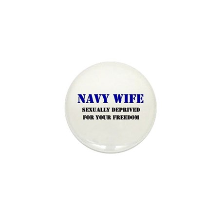 Navy Wife Sexually Deprived Freedom Mini Button (1