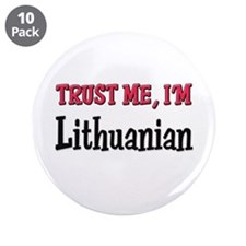 "Trust Me I'm Lithuanian 3.5"" Button (10 pack)"