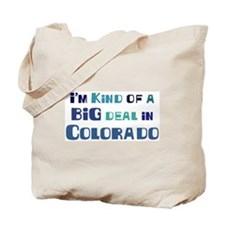 Big Deal in Colorado Tote Bag