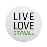 Live Love Drywall Ornament (Round)